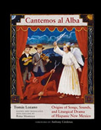9780826338747: Cantemos al Alba: Origins of Songs, Sounds, and Liturgical Drama of Hispanic New Mexico (English and Spanish Edition)
