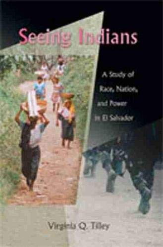9780826339256: Seeing Indians: A Study of Race, Nation, and Power in El Salvador