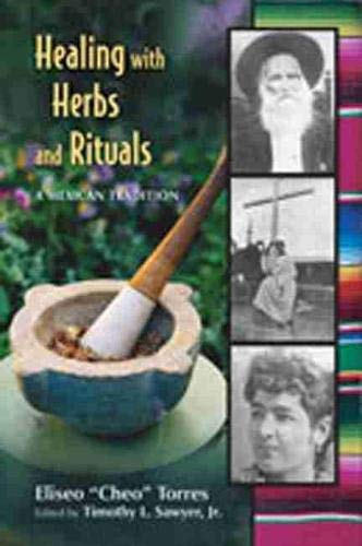 9780826339614: Healing with Herbs and Rituals: A Mexican Tradition