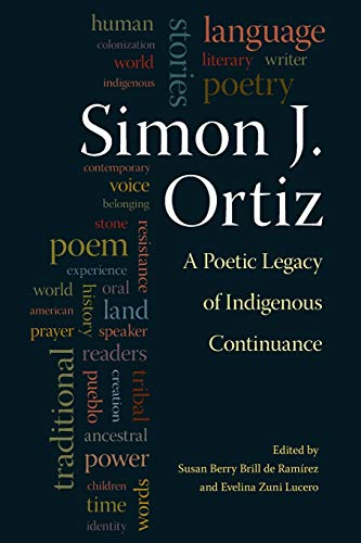 9780826339881: Simon J. Ortiz: A Poetic Legacy of Indigenous Continuance