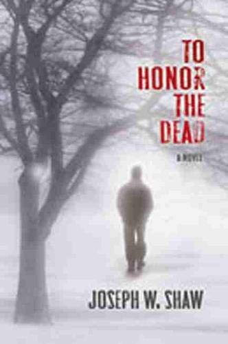 To Honor the Dead: Joseph W. Shaw