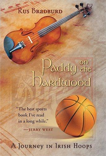 Paddy on the Hardwood: A Journey in Irish Hoops: Bradburd, Rus