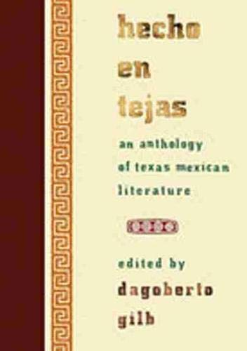 Hecho en Tejas: An Anthology of Texas-Mexican Literature (Hardback)