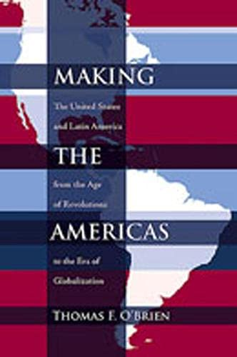 9780826342003: Making the Americas: The United States and Latin America from the Age of Revolutions to the Era of Globalization (Diálogos Series)