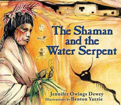 The Shaman and the Water Serpent: Jennifer Owings Dewey
