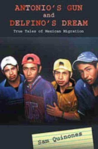 9780826342546: Antonio's Gun and Delfino's Dream: True Tales of Mexican Migration