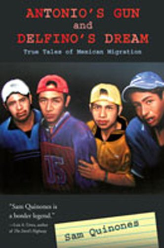 9780826342553: Antonio's Gun and Delfino's Dream: True Tales of Mexican Migration