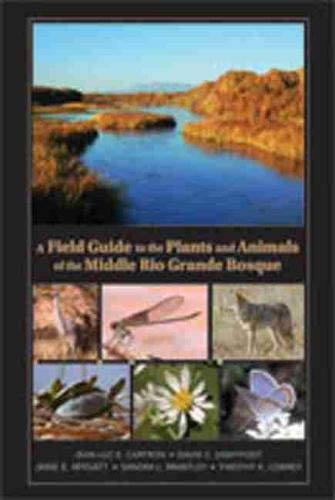9780826342690: A Field Guide to the Plants and Animals of the Middle Rio Grande Bosque