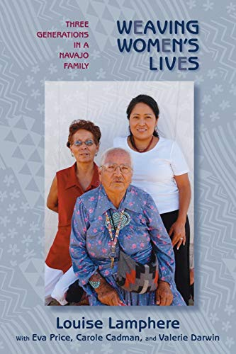 Weaving Women's Lives: Three Generations in a: Louise Lamphere, Eva