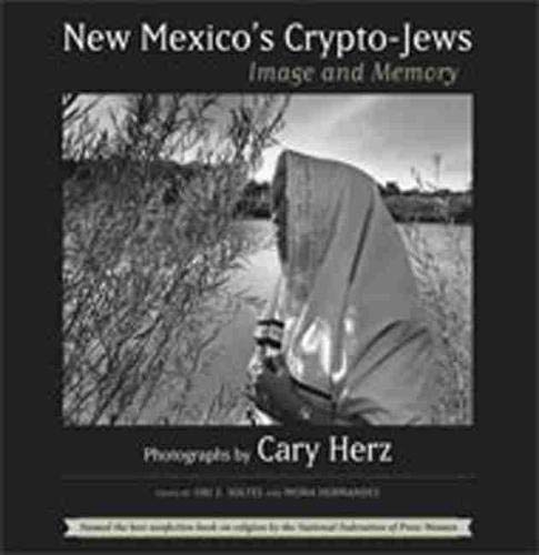 New Mexico's Crypto-Jews: Image and Memory (Paperback): Cary Herz