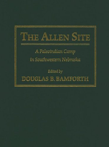 9780826342959: The Allen Site: A Paleoindian Camp in Southwestern Nebraska