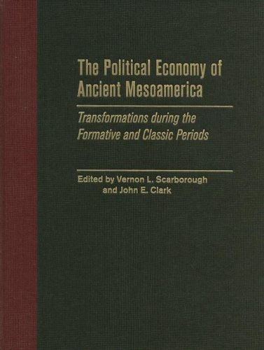 9780826342980: The Political Economy of Ancient Mesoamerica: Transformations during the Formative and Classic Periods
