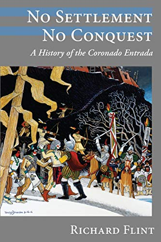 9780826343635: No Settlement, No Conquest: A History of the Coronado Entrada