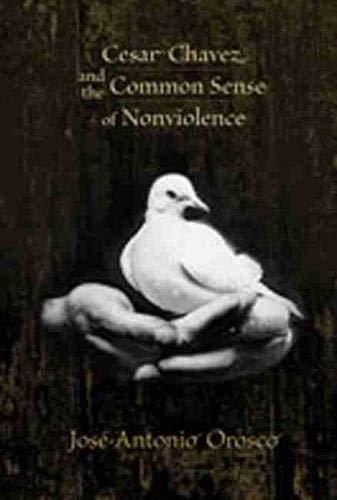 Cesar Chavez and the Common Sense of: Jose-Antonio Orosco