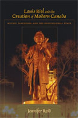 9780826344151: Louis Riel and the Creation of Modern Canada: Mythic Discourse and the Postcolonial State (Religions of the Americas Series)