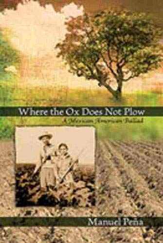 Where the Ox Does Not Plow: A: Manuel Pena