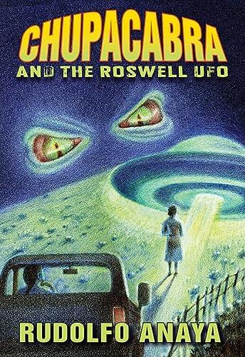 ChupaCabra and the Roswell UFO: Anaya, Rudolfo