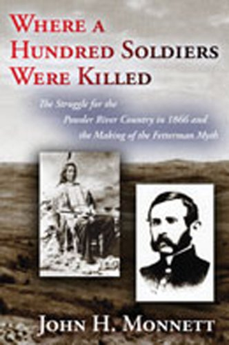 9780826345035: Where a Hundred Soldiers Were Killed: The Struggle for the Powder River Country in 1866 and the Making of the Fetterman Myth