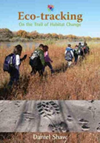 9780826345318: Eco-tracking: On the Trail of Habitat Change (Barbara Guth Worlds of Wonder Science Series for Young Readers)