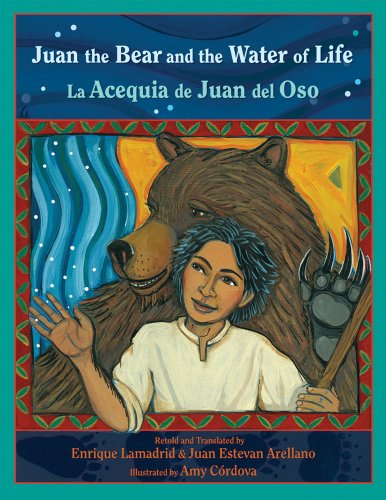 9780826345448: Juan the Bear and the Water of Life: La Acequia de Juan del Oso (Pasó por Aquí Series on the Nuevomexicano Literary Heritage) (English and Spanish Edition)