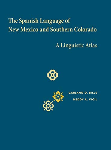 9780826345493: The Spanish Language of New Mexico and Southern Colorado: A Linguistic Atlas
