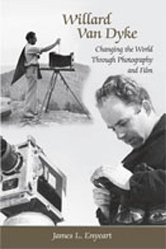 Willard Van Dyke: Changing the World Through Photography and Film (0826345522) by James L. Enyeart