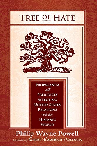 9780826345769: Tree of Hate: Propaganda and Prejudices Affecting United States Relations with the Hispanic World