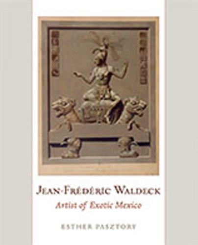 9780826347039: Jean-Frederic Waldeck: Artist of Exotic Mexico
