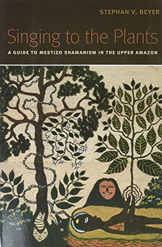 9780826347305: Singing to the Plants: A Guide to Mestizo Shamanism in the Upper Amazon