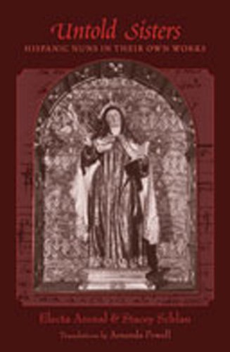 9780826347381: Untold Sisters: Hispanic Nuns in Their Own Works