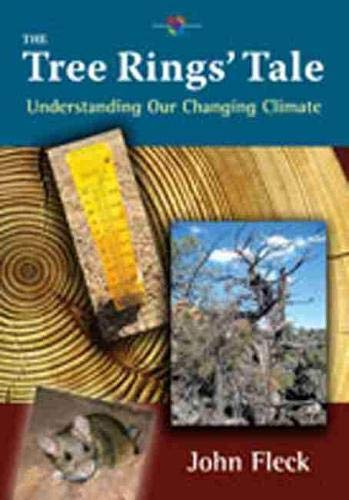 The Tree Rings' Tale: Understanding Our Changing: John Fleck