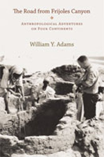 The Road from Frijoles Canyon: Anthropological Adventures on Four Continents (Hardback): William Y ...