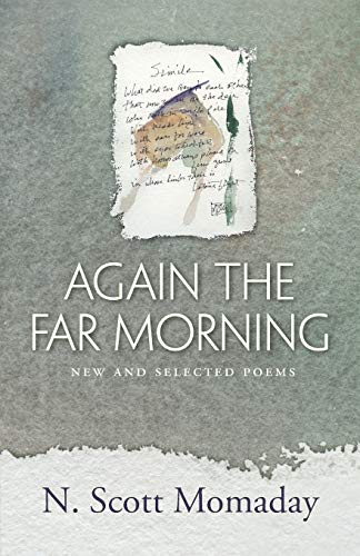 Again the Far Morning: New and Selected Poems: N. Scott Momaday