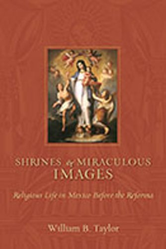 9780826348531: Shrines and Miraculous Images: Religious Life in Mexico Before the Reforma (Religions of the America's)