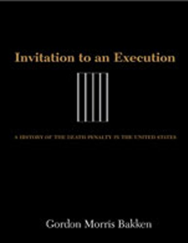 Invitation to an Execution: A History of the Death Penalty in the United States