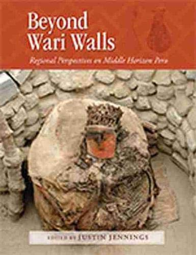 9780826348678: Beyond Wari Walls: Regional Perspectives on Middle Horizon Peru