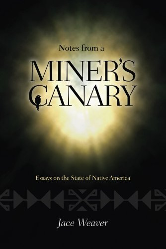9780826348746: Notes from a Miner's Canary: Essays on the State of Native America