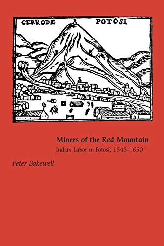 9780826349002: Miners of the Red Mountain: Indian Labor in Potosi, 1545-1650