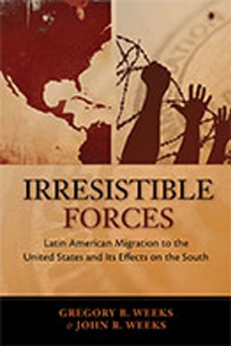 Irresistable Forces: Latin American Migration to the U.S. and Its Effects on the South
