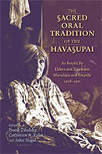 The Sacred Oral Tradition of the Havasupai: As Retold by Elders and Headmen Manakaja and Sinyella ...
