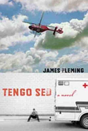 Tengo Sed: A Novel (Literature and Medicine: Fleming, James