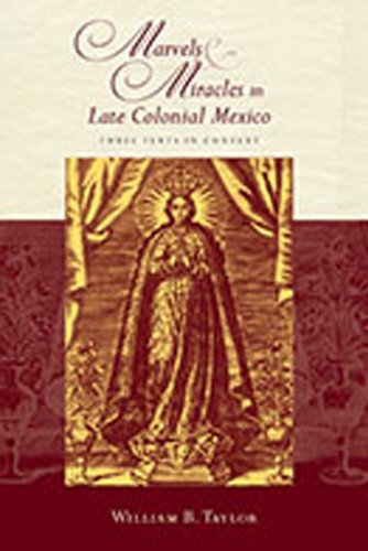 9780826349750: Marvels & Miracles in Late Colonial Mexico: Three Texts in Context (Religions of the Americas Series)