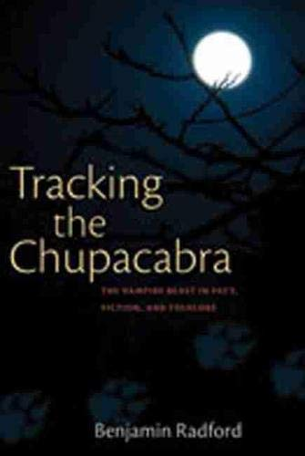 9780826350152: Tracking the Chupacabra: The Vampire Beast in Fact, Fiction, and Folklore