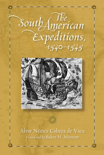 9780826350633: The South American Expeditions, 1540-1545