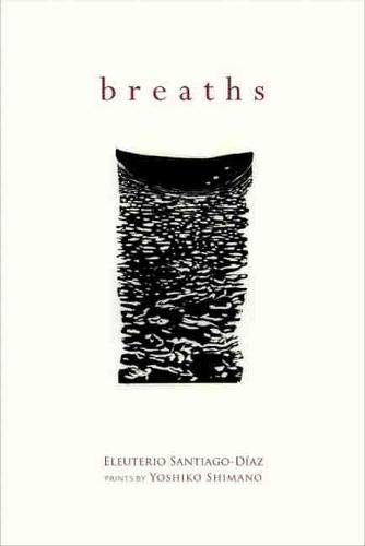 Breaths (Mary Burritt Christiansen Poetry Series): Eleuterio Santiago-DÃaz