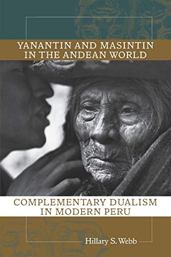 9780826350732: Yanantin and Masintin in the Andean World: Complementary Dualism in Modern Peru