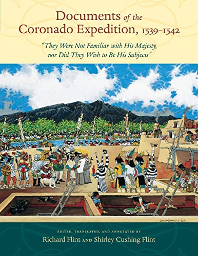 """Documents of the Coronado Expedition, 1539-1542: """"They Were Not Familiar with His Majesty, nor ..."""
