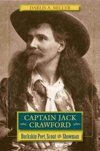 9780826351746: Captain Jack Crawford: Buckskin Poet, Scout, and Showman