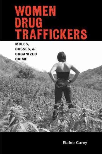 9780826351982: Women Drug Traffickers: Mules, Bosses, and Organized Crime (Diálogos Series)
