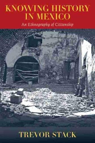 9780826352521: Knowing History in Mexico: An Ethnography of Citizenship